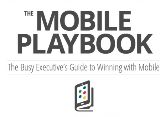 The Mobile Playbook: Google'dan mobil teknolojiyi anlamak isteyen işletmeler için rehber