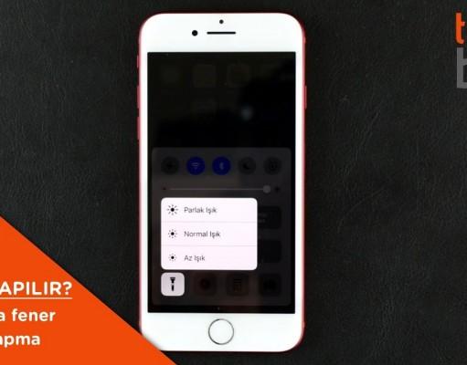 iPhone'da fener ayarı nasıl yapılır?