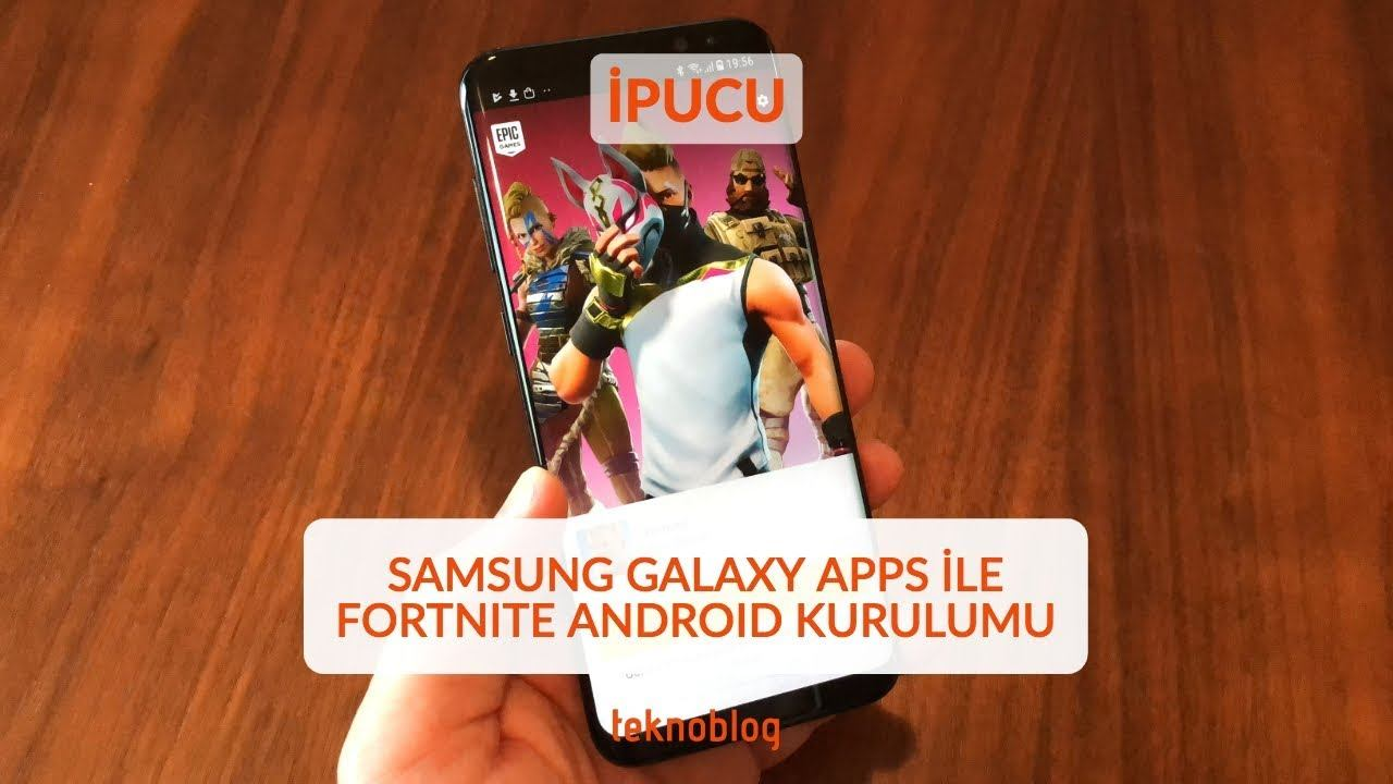 Samsung Galaxy S9, S9+, Note 8, S8, S8+, S7 ve S7 edge'e Fortnite Android nasıl yüklenir? - Video