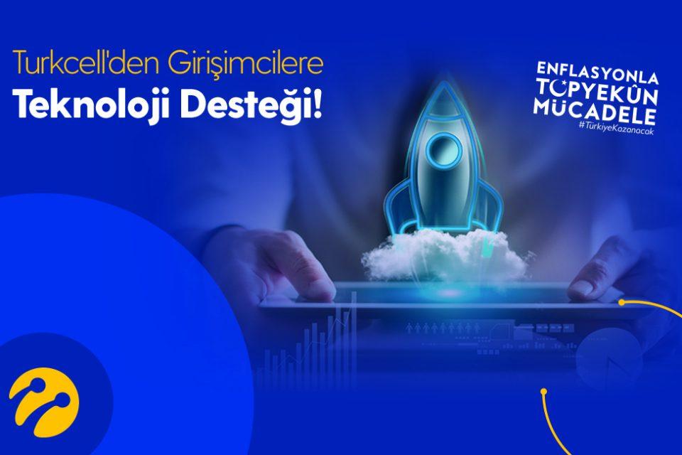 turkcell girişimci teknoloji desteği